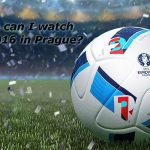 Where can I watch Euro 2016 in Prague?
